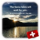 The Swiss lakes will wait for you