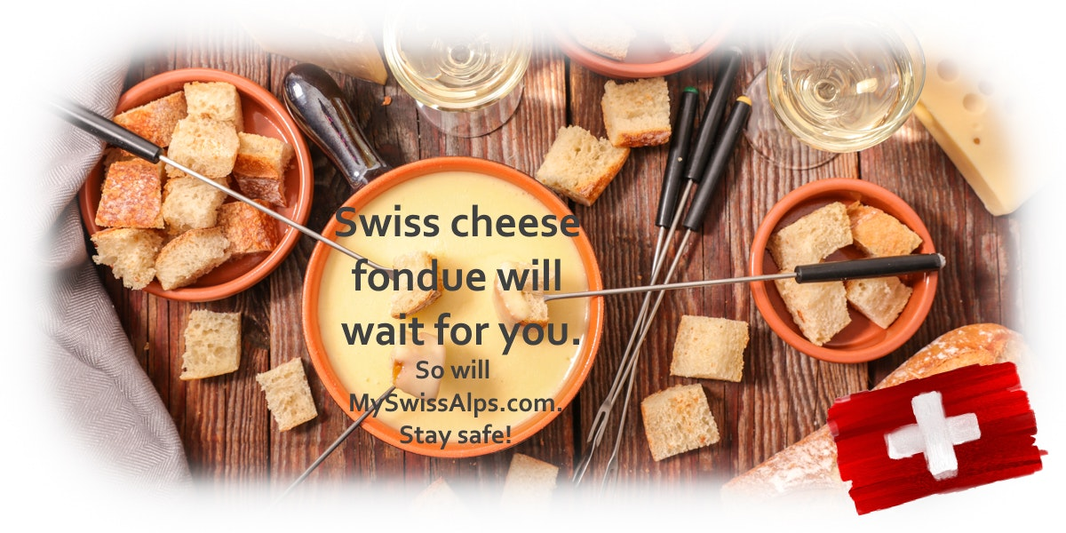 Swiss cheese fondue will wait for you